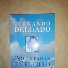 Libros de segunda mano: NO ESTABAS EN EL CIELO...1999. Lote 195339641
