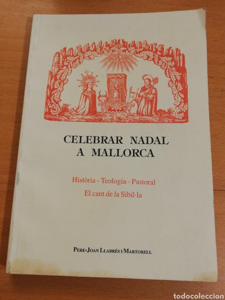 CELEBRAR NADAL A MALLORCA (PERE JOAN LLABRÉS I MARTORELL) (Libros de Segunda Mano - Religión)
