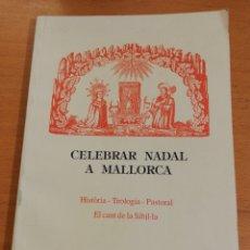 Libros de segunda mano: CELEBRAR NADAL A MALLORCA (PERE JOAN LLABRÉS I MARTORELL). Lote 195340710