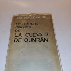 Libros de segunda mano: LOS PAPIROS GRIEGOS DE LA CUEVA 7 DE QUMRAN , POR JOSE O'CALLAGHAN . S.I.. Lote 195342912