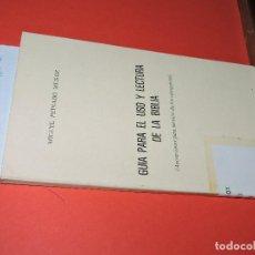 Libros de segunda mano: GUÍA PARA EL USO Y LECTURA DE LA BIBLIA. PEINADO MUÑOZ, MIGUEL. GRANADA 1987. Lote 195355392