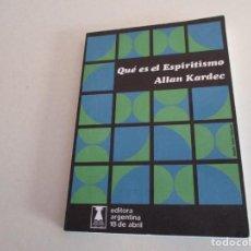 Libros de segunda mano: QUÉ ES EL ESPIRITISMO . ALLAN KARDEC.. Lote 195368743