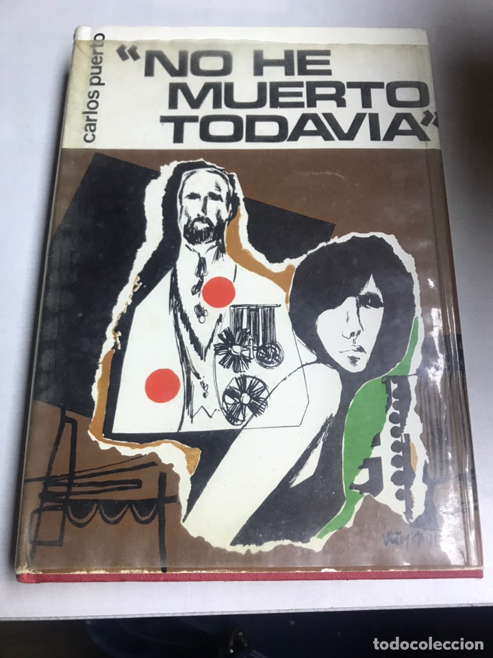 LIBRO - NO HE MUERTO TODAVIA - CARLOS PUERTO (Libros de Segunda Mano - Religión)