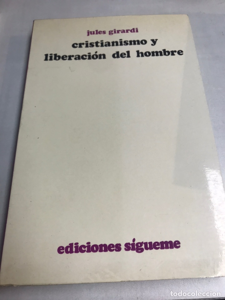 LIBRO - CRISTIANISMO Y LIBERACION DEL HOMBRE - JULES GIRARDI (Libros de Segunda Mano - Religión)