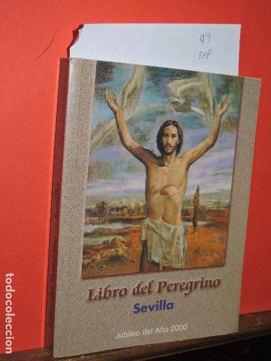 LIBRO DEL PEREGRINO SEVILLA. JUBILEO DEL AÑO 2000. ED. EDICE. MADRID 1999 (Libros de Segunda Mano - Religión)