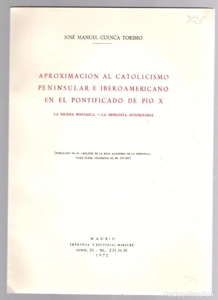 APROXIMACION AL CATOLICISMO PENINSULAR E IBEROAMERICANO EN EL PONTIFICADO DE PIO X. 1972 (Libros de Segunda Mano - Religión)