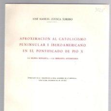 Libros de segunda mano: APROXIMACION AL CATOLICISMO PENINSULAR E IBEROAMERICANO EN EL PONTIFICADO DE PIO X. 1972. Lote 195370290