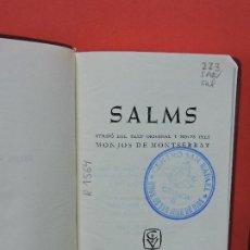 Libros de segunda mano: SALMS. VERSIÓ DEL TEXT ORIGINAL I NOTES PELS MONJOS DE MONTSERRAT. ED. CASAL I VALL. BARCELONA 1965. Lote 195379583