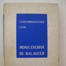 Libros de segunda mano: CONVERSACIONES CON MONS. ESCRIVÁ DE BALAGUER - EDICIONES RIALP - AÑO 1968.. Lote 195385460