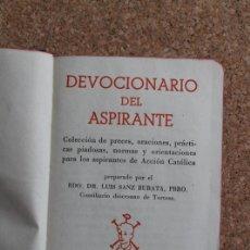 Libros de segunda mano: DEVOCIONARIO DEL ASPIRANTE. SANZ BURATA (LUIS) BARCELONA, ED. JOSÉ VILAMALA, 1946.. Lote 195390152