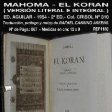 Libros de segunda mano: PCBROS - KORAN - VERSIÓN LITERAL E INTEGRAL - AGUILAR - COL. CRISOL Nº 310 - ED. - 2ª.- 1954. Lote 195391060