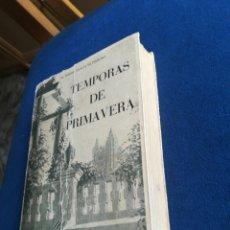 Libros de segunda mano: TEMPORAS DE PRIMAVERA EUSEBIO GARCÍA DE PESQUERA 1957 DEDICADO. Lote 195391647