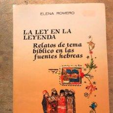 Libros de segunda mano: LA LEY EN LA LEYENDA. RELATOS DE TEMA BÍBLICO EN LAS FUENTES HEBREAS. ELENA ROMERO. . Lote 195393127