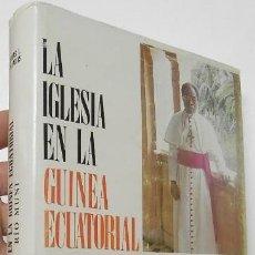 Libros de segunda mano: LA IGLESIA EN LA GUINEA ECUATORIAL. TOMO II: RÍO MUNI - TOMÁS L. PUJADAS. Lote 195396718