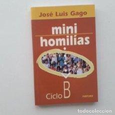 Libros de segunda mano: MINIHOMILIAS (CICLO B) - JOSE LUIS GAGO. Lote 195397076