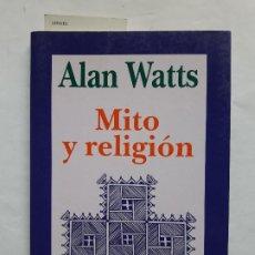 Libros de segunda mano: MITO Y RELIGIÓN. ALAN WATTS. KAIRÓS. . BUEN ESTADO RESTO. RARO. Lote 195473801