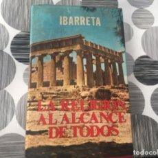 Libros de segunda mano: LA RELIGIÓN AL ALCANCE DE TODOS. IBARRETA. Lote 195475613