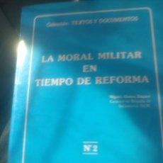 Libros de segunda mano: LA MORAL MILITAR EN TIEMPO DE REFORMA. Lote 195480486