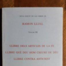 Libros de segunda mano: RAMÓN LLULL. NOVA EDICIÓ DE LES OBRES.VOL III. PALMA DE MALLORCA 1996. Lote 195505492