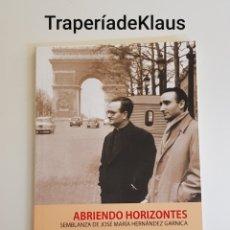 Libros de segunda mano: ABRIENDO HORIZONTES - JOSE MARIA HERNANDEZ GARNICA - JOSE CARLOS MARTIN DE LA HOZ - TDK163. Lote 195515633