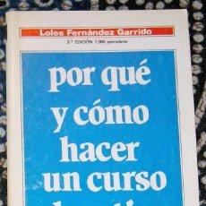 Libros de segunda mano: POR QUÉ Y CÓMO HACER UN CURSO DE RETIRO LOLES FERNÁNDEZ GARRIDO . Lote 195523397