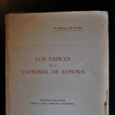 Livres d'occasion: LOS TAPICES DE LA CATEDRAL DE ZAMORA. A. GÓMEZ Y B. CHILLÓN. ED. ILMO. CABILDO CATEDRAL DE ZAMORA. Z. Lote 195545921