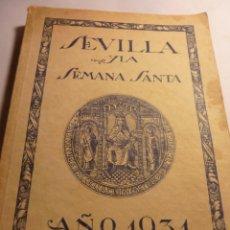 Libros de segunda mano: SEVILLA Y LA SEMANA SANTA 1931 CON 41 LAMINAS DE NAZARENOS. Lote 195631740