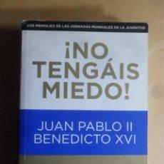 Livres d'occasion: NO TENGAIS MIEDO - JUAN PABLO II / BENEDICTO XVI - ED. ROMANA - 2011. Lote 195651502