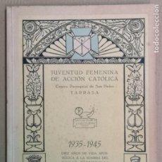 Libros de segunda mano: JUVENTUD FEMENINA DE ACCIÓN CATÓLICA 1935-1945. Lote 195845798