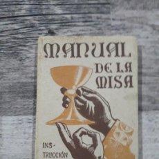 Libros de segunda mano: MANUAL DE LA MISA. INSTRUCCIÓN Y PRÁCTICA PARA EL USO DEL MISAL. Lote 195989137