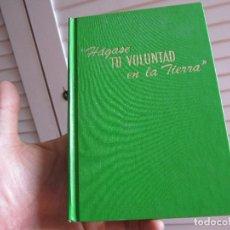 Libros de segunda mano: HÁGASE TU VOLUNTAD EN LA TIERRA. Lote 196057707