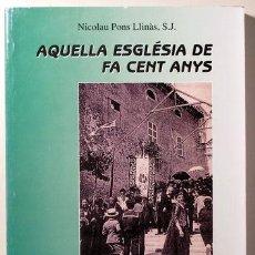 Libros de segunda mano: PONS, NICOLAU - AQUELLA ESGLÉSIA DE FA CENT ANYS. VOL. III - ARTÀ 2004 - IL·LUSTRAT. Lote 196222760