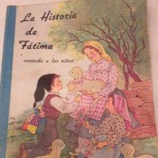 Libros de segunda mano: LA HISTORIA DE FÁTIMA. Lote 196396051