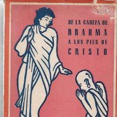 Libros de segunda mano: DE LA CABEZA DE BRAHMA A LOS PIES DE CRISTO ( MISIONEROS EN LAINDIA ). Lote 196645956