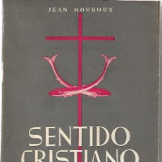 Libros de segunda mano: SENTIDO CRISTIANO DEL HOMBRE. DE JEAN MOUROUX. Lote 196887532