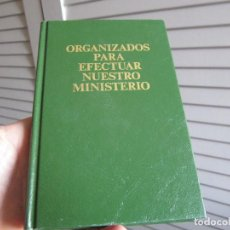 Libros de segunda mano: ORGANIZADOS PARA EFECTUAR NUESTRO MINISTERIO - WATCHTOWER. TESTIGOS DE JEHOVÁ - 1989 . Lote 197208260
