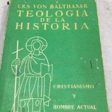 Libros de segunda mano: TEOLOGÍA DE LA HISTORIA. URS VON BALTHASAR 1959 EDICIONES GUADARRAMA. Lote 197644853