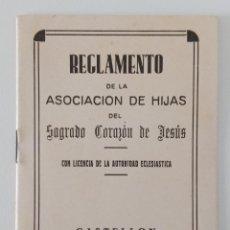Libros de segunda mano: REGLAMENTO DE LA ASOCIACIÓN DE HIJAS DEL SAGRADO CORAZÓN DE JESÚS. CASTELLON. W. Lote 197713342
