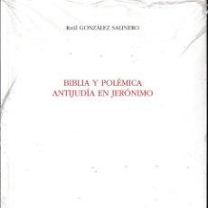 Libros de segunda mano: BIBLIA Y POLÉMICA ANTIJUDÍA EN JERÓNIMO (R. GONZÁLEZ SALINERO 2003) RETRACTILADO. Lote 197897927