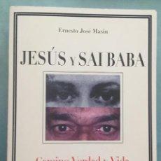Libros de segunda mano: JESUS Y SAI BABA - CAMINO,VERDAD Y VIDA - ERNESTO JOSE MASIN - ARGENTINA - 1999. Lote 197907715