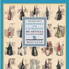 Libros de segunda mano: COMPENDIO DE LAS COFRADÍAS DE SEVILLA.JESÚS LUENGO MENA.- NUEVO. Lote 198610997
