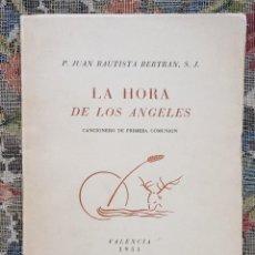 Libros de segunda mano: LA HORA DE LOS ÁNGELES. CANCIONERO .VALENCIA 1951. Lote 198707802
