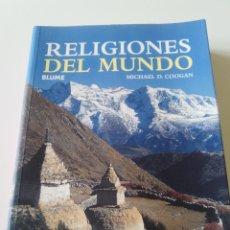 Libros de segunda mano: RELIGIONES DEL MUNDO MICHAEL D COOGAN ( 2004 BLUME ) 288 PAGINAS. Lote 199308243