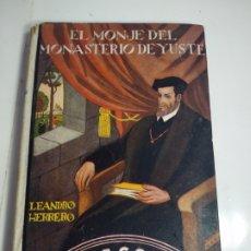 Libros de segunda mano: EL MONJE DEL MONASTERIO DE YUSTE ALEJANDRO HERRERO LEYENDA RELIGIOSA TRADICIONAL. Lote 199344265