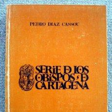 Libros de segunda mano: SERIE DE OBISPOS DE CARTAGENA, DE PEDRO DIAZ CASSOU. EDICIÓN FACSIMIL. Lote 199713631