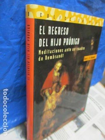 EL REGRESO DEL HIJO PRÓDIGO. J. M. NOUWEN, HENRI. - EXCELENTE ESTADO. (Libros de Segunda Mano - Religión)