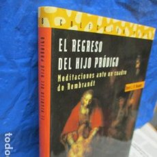 Libros de segunda mano: EL REGRESO DEL HIJO PRÓDIGO. J. M. NOUWEN, HENRI. - EXCELENTE ESTADO.. Lote 263110795