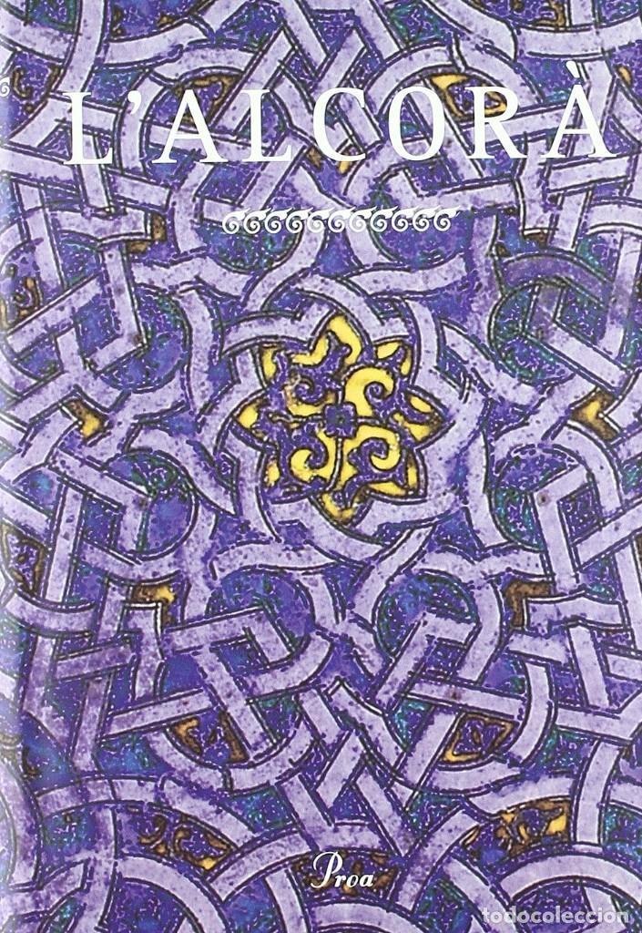L'ALCORÀ VERSIÓ DE MIKEL DE EPALZA 2001 IMPECABLE 1A ED PROA (Libros de Segunda Mano - Religión)