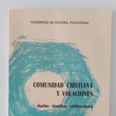 Libros de segunda mano: COMUNIDAD CRISTIANA Y VOCACIONES. CHARLAS, HOMÍLIAS, CELEBRACIONES. CUADERNOS DE PASTORAL VOCACIONAL. Lote 199908645