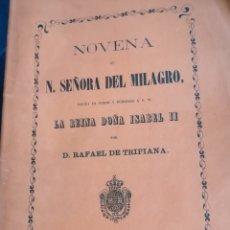 Libros de segunda mano: NOVENA DE NUESTRA SEÑORA DEL MILAGRO POR RAFAEL DE TRIPIANA MADRID 1964. Lote 199966641